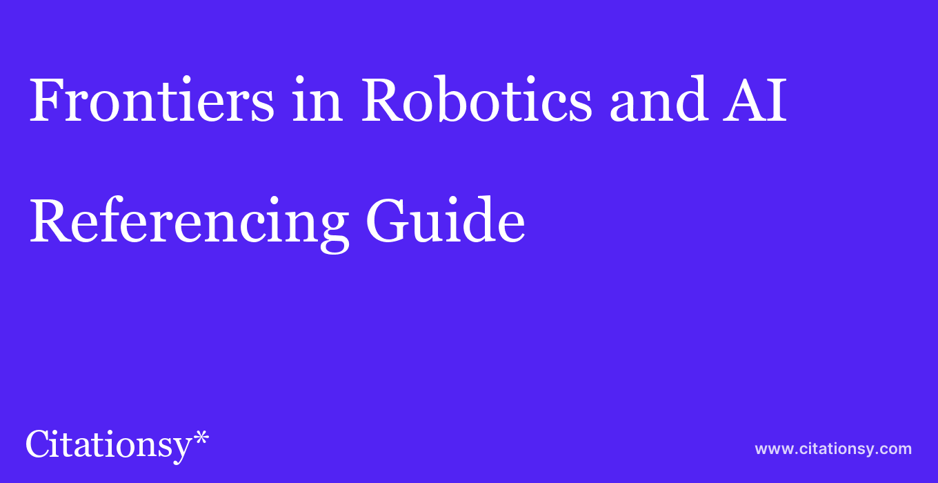 cite Frontiers in Robotics and AI  — Referencing Guide
